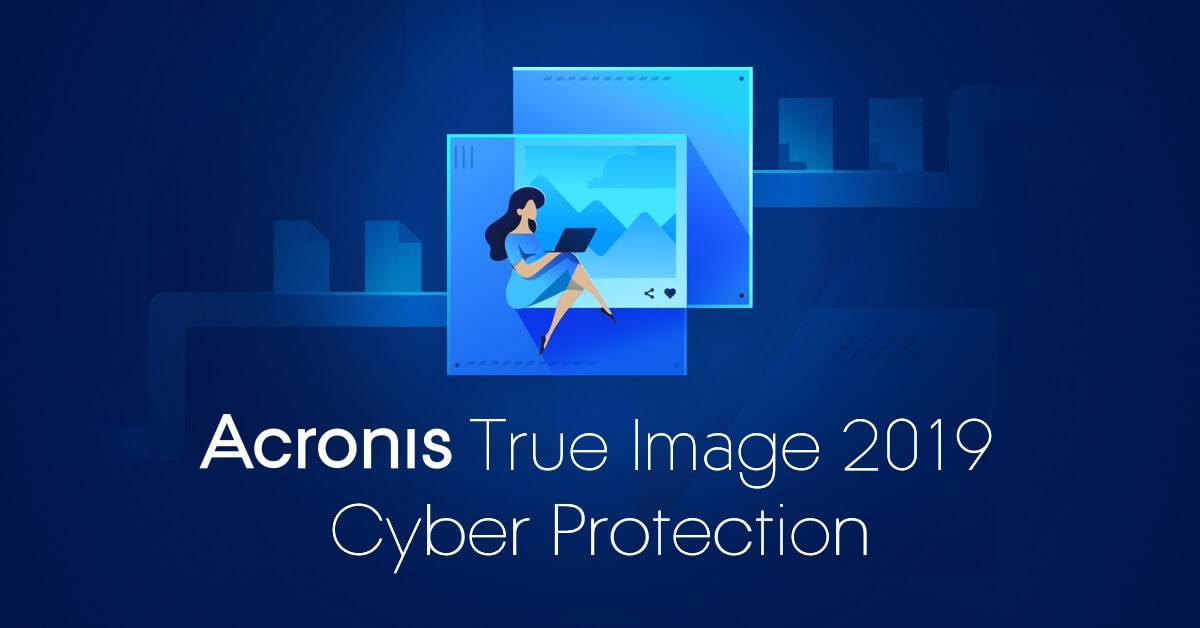 Acronis True Image 2019 Cyber Security
