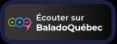Écouter sur Balado Québec